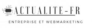 Actualité des Entreprises, digitales et Webmarketing